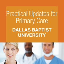 Practical Updates for Primary Care - Dallas Baptist University