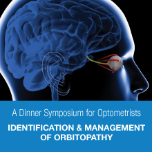 Identification & Management of Orbitopathy<br />A Dinner Symposium for Optometrists