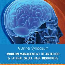 Modern Management of Anterior & Lateral Skull Base Disorders